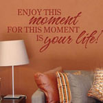 Enjoy This Moment Wall Quote, Family Vinyl Wall Decal