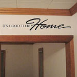 Good To Be Home Family Wall Decal