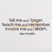 Tell Me - Teach Me - Involve Me, Wall Quote, Teacher Wall Decal