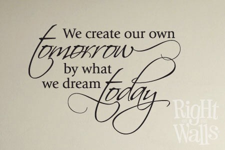 Create Our Own Tomorrow Wall Quote, Family Wall Decal