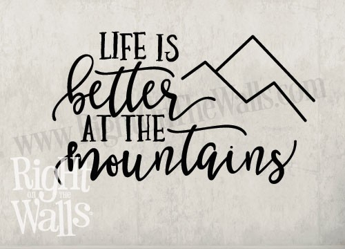 Life Is Better At The Mountains Wall Decals Vinyl Art