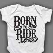 Born To Ride Onesie or T-shirt