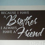 Because I Have A Brother Wall Decal, Vinyl Wall Quote