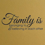 Family Is Belonging Wall Decal, Family Wall Quote