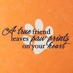 A True Friend Leaves Pawprints Wall Decal, Pets Vinyl Wall Quote