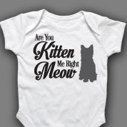 Are You Kitten Me Right Meow Baby Onesie or T-shirt