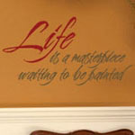 Life Masterpiece Vinyl Wall Quote