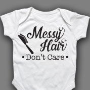 Messy Hair Don't Care Onesie or T-shirt