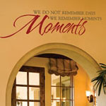 Remember Moments Family Wall Quote