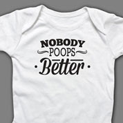 Nobody Poops Better Onesie or T-shirt