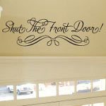 Shut The Front Door Entryway Wall Decal