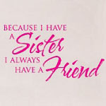 Because I Have A Sister Vinyl Wall Art, Kids Wall Decal