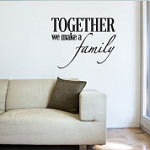 Together We Make A Family Wall Decal, Family Vinyl Wall Art