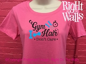 Gym Hair Don't Care Women's T-Shirt