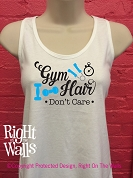Gym Hair Don't Care Women's Racerback Tank