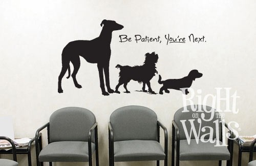 Be Patient Veterinary Waiting Room Wall Art