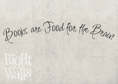 Books Are Food for the Brain Wall Quote, Teacher Wall Decal