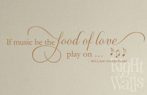 Music Is The Food of Love Wall Quote, Wall Decal, Vinyl Wall Art