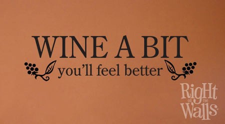 Wine A Bit — You'll Feel Better Kitchen Vinyl Wall Decal